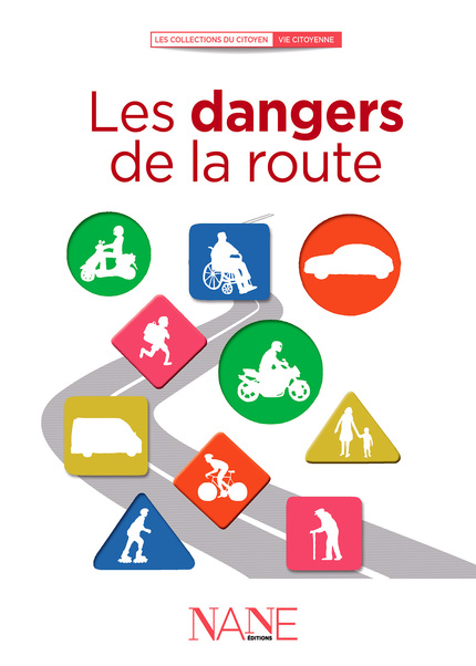 Les dangers de la route - Dominique De Margerie - NANE EDITIONS