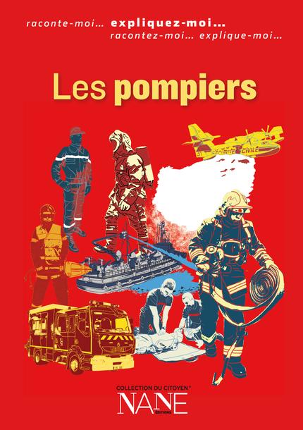 Les pompiers - Christine Ligonie, Quentin De Pimodan - NANE EDITIONS