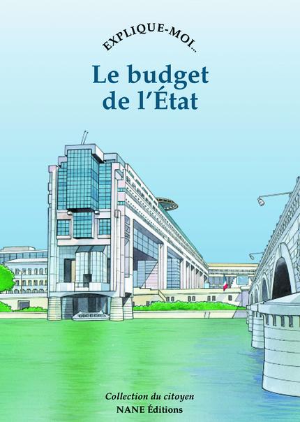 Explique-moi le budget de l'Etat - Aliette Desclée de Maredsous - NANE EDITIONS
