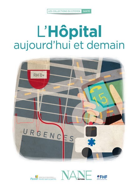 L'Hôpital aujourd'hui et demain - Marina Bellot - NANE EDITIONS