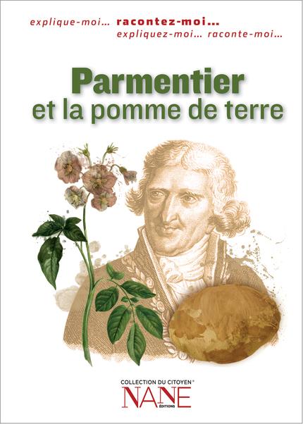 Parmentier et la pomme de terre - Anne Muratori-Philip - NANE EDITIONS