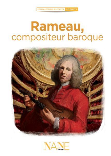 Rameau, compositeur baroque - Marina Bellot - NANE EDITIONS