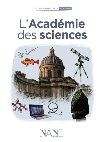 L'Académie des sciences - Marianne Leclère - NANE EDITIONS