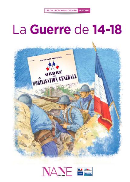 La Guerre de 14-18 - Fréderique Neau-Dufour - NANE EDITIONS