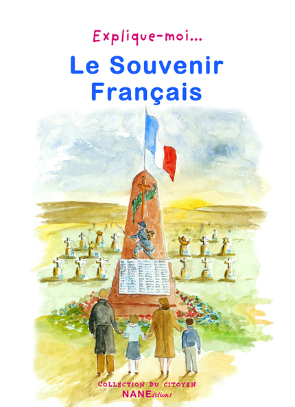 Explique-moi Le Souvenir Français - Marie Bouvatier,  Ouvrage collectif - NANE EDITIONS
