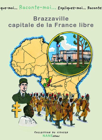 Brazzaville, capitale de la France libre - Jean-Louis Dufour - NANE EDITIONS