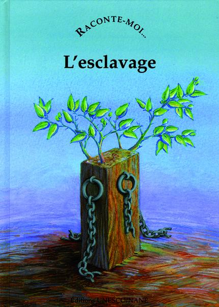 Raconte-moi l'esclavage - Jean-Michel Deveau - NANE EDITIONS/ Editions UNESCO