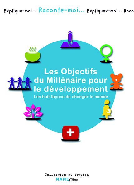 Les Objectifs du Millénaire pour le développement - Dominique De Margerie - NANE EDITIONS