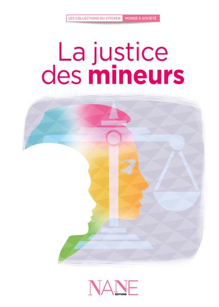 La justice des mineurs - Sylvaine Villeneuve - NANE EDITIONS