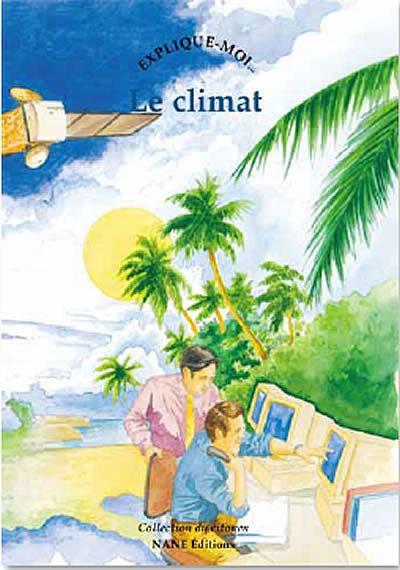 Explique-moi le climat - Guy Jacques - NANE EDITIONS