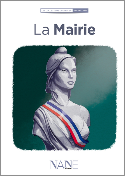 La Mairie -  Ouvrage collectif - NANE EDITIONS