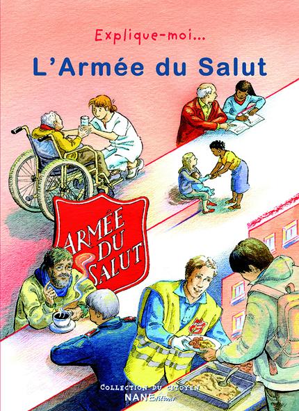 Explique-moi l'Armée du Salut - Anne-Marie Balenbois - NANE EDITIONS