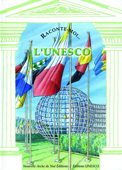 Raconte-moi... L'UNESCO - Frédéric BOSC - NANE EDITIONS