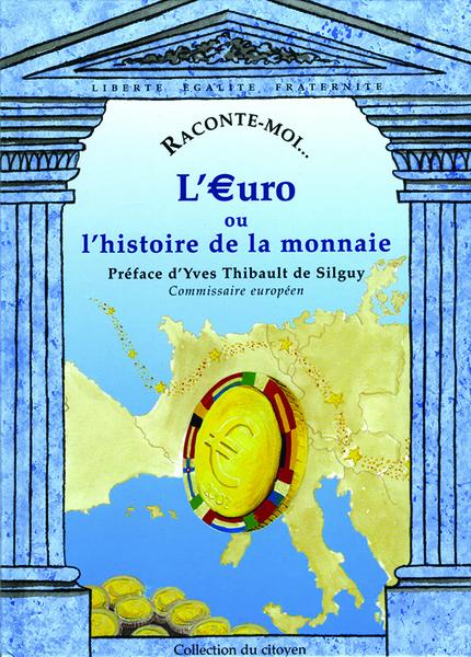 Raconte-moi l'euro ou l'histoire de la monnaie - Diane DEZASARS - NANE EDITIONS