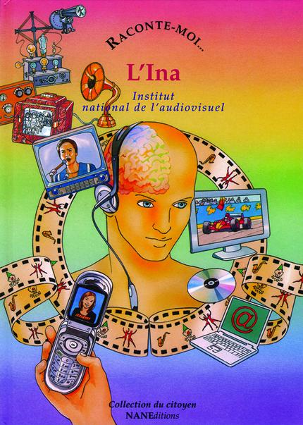 Raconte-moi l'INA - Marie Dewavrin - NANE EDITIONS