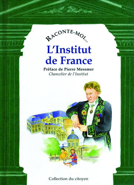 Raconte-moi... L'Institut de France - Diane DEZASARS - NANE EDITIONS