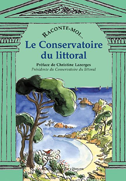 Raconte-moi le conservatoire du littoral - Emmanuel RIVOIRE - NANE EDITIONS