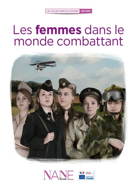 Les femmes dans le monde combattant - Marianne Leclère - NANE EDITIONS