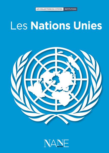 Les Nations Unies - Jean jacques Chevron - NANE EDITIONS