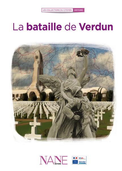 La bataille de Verdun - Fréderique Neau-Dufour - NANE EDITIONS