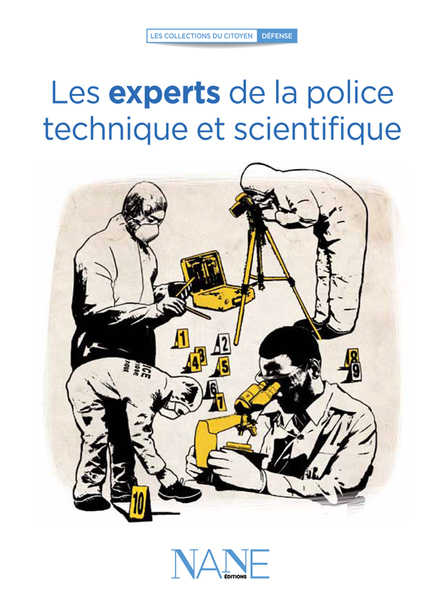 Les Experts de la Police technique et scientifique - Henri de Lestapis - NANE EDITIONS