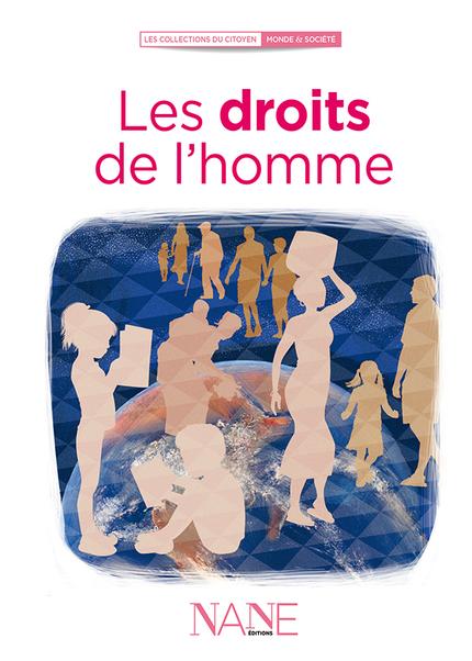 Les droits de l'homme - Dominique De Margerie, François LE BRUN - NANE EDITIONS
