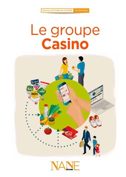Le groupe Casino - François LE BRUN - NANE EDITIONS