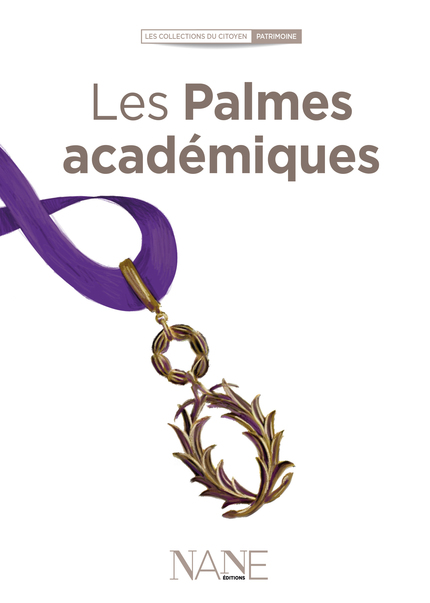 Les Palmes académiques -  - NANE EDITIONS