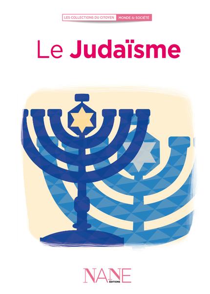 Le Judaïsme - Aliette Desclée de Maredsous - NANE EDITIONS