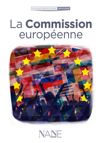 La Commission européenne - Fabrice Serodes - NANE EDITIONS