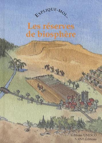 Explique-moi... Les réserves de biosphère - Christine SOURD - NANE EDITIONS/ Editions UNESCO