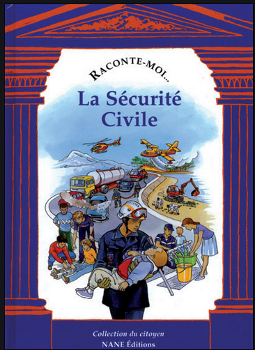 Raconte-moi la Sécurité civile -  - NANE EDITIONS
