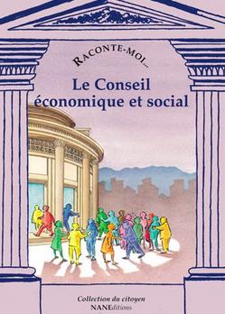 Raconte-moi Le Conseil économique et social -  - NANE EDITIONS