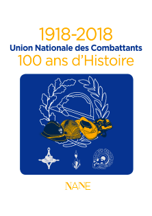 1918 - 2018 Union Nationale des Combattants -  - NANE EDITIONS