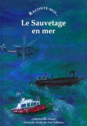 Raconte-moi Le Sauvetage en mer -  - NANE EDITIONS