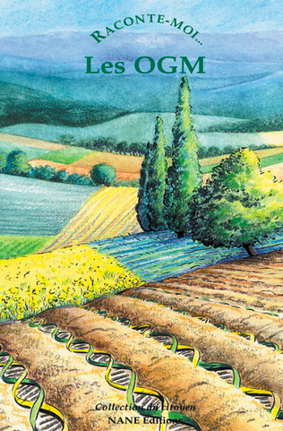 Raconte-moi les OGM -  - NANE EDITIONS