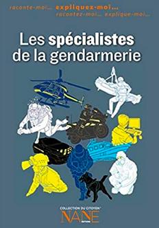 Les spécialistes de la gendarmerie - Henri de Lestapis - NANE EDITIONS