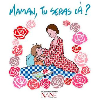 Maman, Tu seras là ? -  - NANE EDITIONS